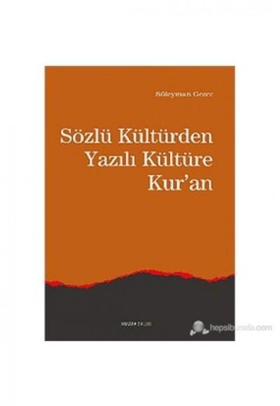Sözlü Kültür'den Yazılı Kültüre Kur'an