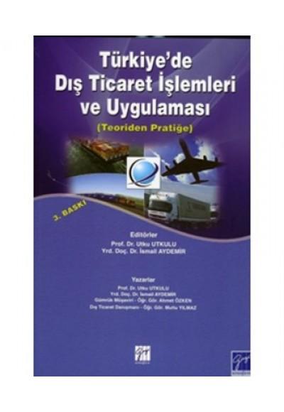 Türkiye'de Dış Ticaret İşlemleri ve Uygulaması Teoriden Pratiğe