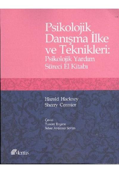Psikolojik Danışma İlke ve Teknikleri Psikolojik Yardım Süreci El Kitabı