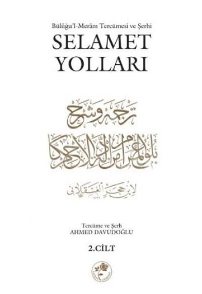 Selamet Yolları 2. Cilt  Büluğu'l-Meram tercümesi ve Şerhi