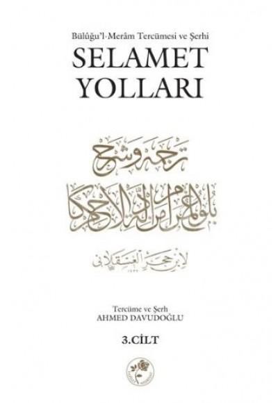 Selamet Yolları 3. Cilt  Büluğu'l-Meram Tercümesi ve Şehri