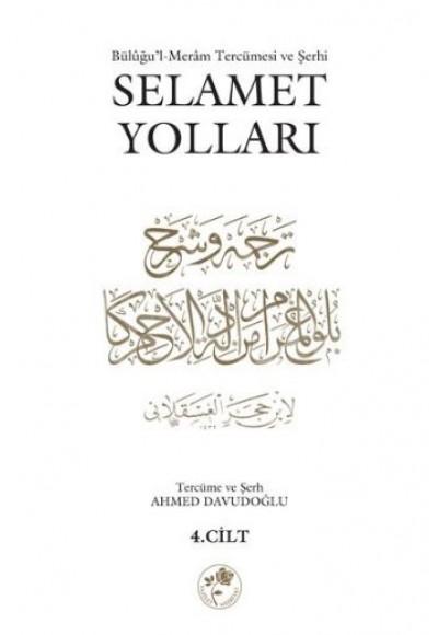 Selamet Yolları 4. Cilt Büluğu'l Meram tercümesi ve Şerhi