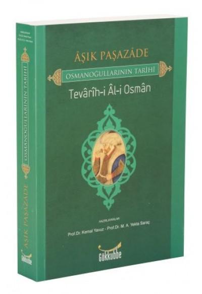 Aşık Paşazade / Osmanoğullarının Tarihi / Tevarih-i Al-i Osman