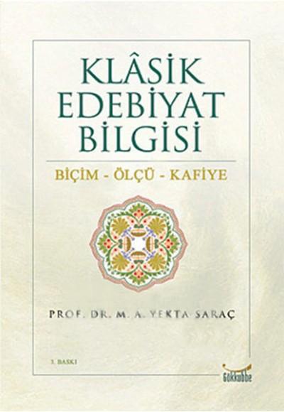 Klasik Edebiyat Bilgisi / Biçim-Ölçü-Kafiye