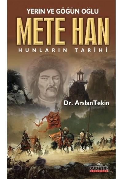 Yerin ve Göğün Oğlu Mete Han Hunların Tarihi