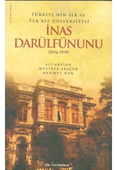Türkiye'nin İlk ve Tek Kız Üniversitesi İnas Darülfünunu 1914 1919