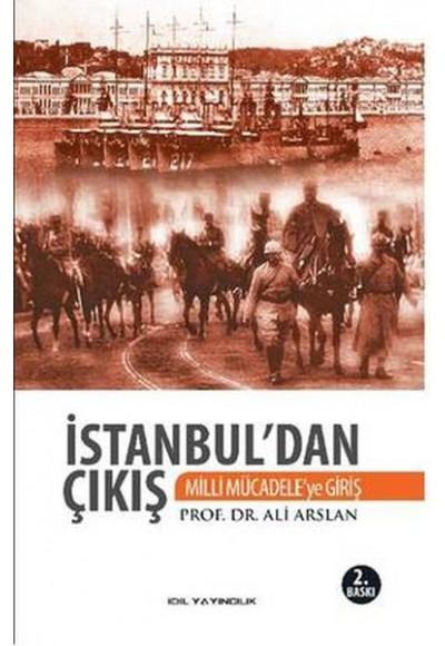 İstanbul'dan Çıkış Milli Mücadele'ye Giriş