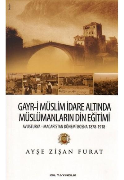 Gayr i Müslim İdare Altında Müslümanların Din Eğitimi Avusturya Macaristan Dönemi Bosna 1878 19