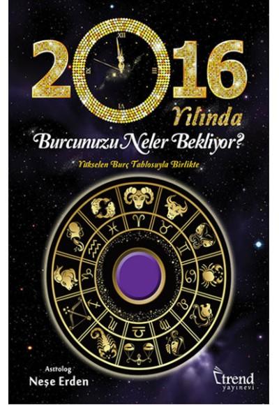 2016 Yılında Burcunuzu Neler Bekliyor