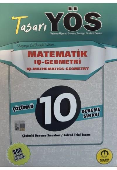 YÖS IQ Matematik-Geometri 10 Deneme Sınavı Çözümlü - Tasarı Yayınları