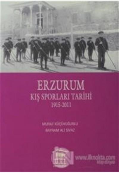 Erzurum Kış Sporları Tarihi 1915 2011