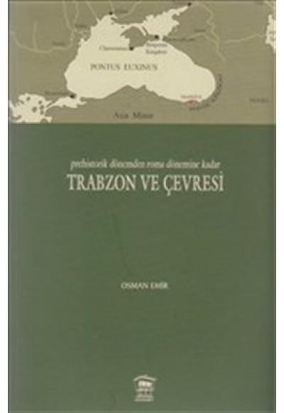 Prehistorik Dönemden Roma Dönemine Kadar Trabzon ve Çevresi