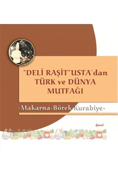 Makarna Börek Kurabiye Deli Raşit Usta'dan Türk ve Dünya Mutfağı