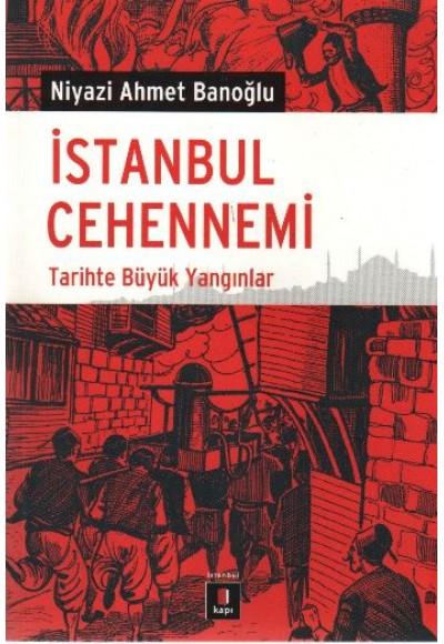 İstanbul Cehennemi Tarihte Büyük Yangınlar