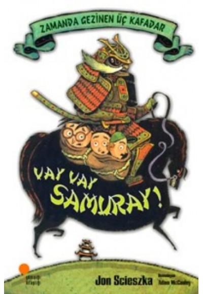 Zamanda Gezinen Üç Kafadar Vay Vay Samuray