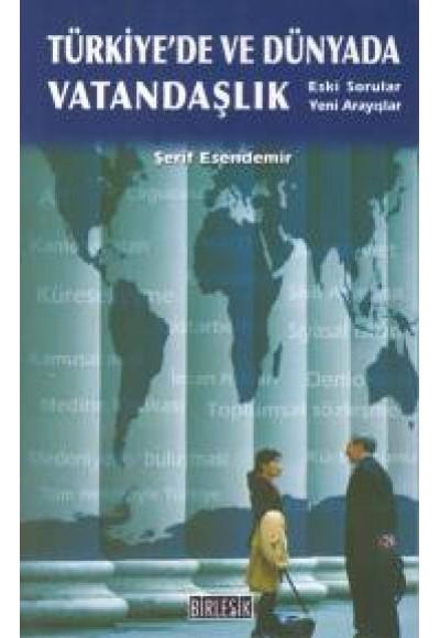 Türkiye'de ve Dünyada Vatandaşlık Eski Sorular Yeni Arayışlar