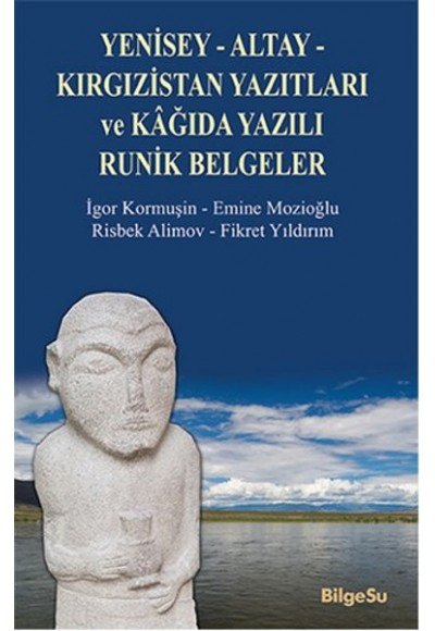 Yenisey Altay Kırgızistan Yazıtları ve Kağıda Yazılı Runik Belgeler