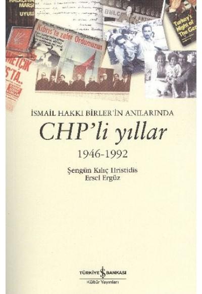 İsmail Hakkı Birler'in Anılarında Chp'li Yıllar 1946 1992