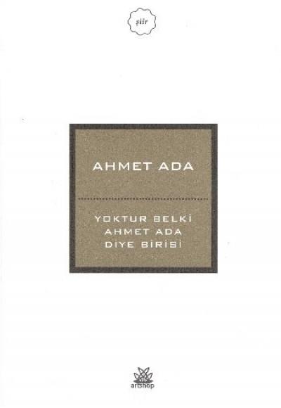 Yoktur Belki Ahmet Ada Diye Birisi