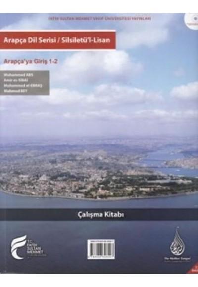Silsiletü'l-Lisan / Arapçaya Giriş 1-2 Çalışma Kitabı