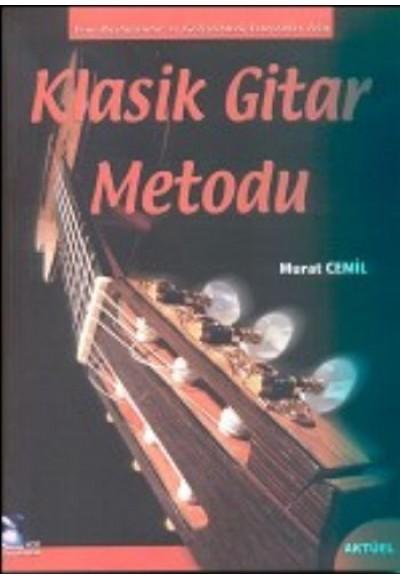 Klasik Gitar Metodu Yeni Başlayanlar İçin ve Geliştirmek İsteyenler İçin
