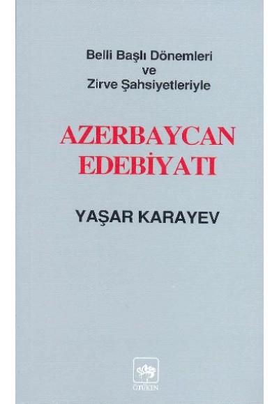 Azerbaycan Edebiyatı Belli Başlı Dönemleri ve Zirve Şahsiyetleriyle