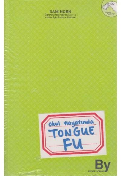 Okul Hayatında Tongue Fu Öğretmenler, Öğrenciler ve Veliler İçin İletişim Rehberi