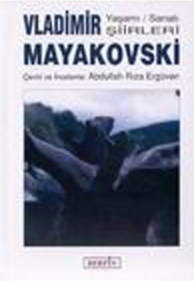 Vladimir Mayakovski Yaşamı / Sanatı Şiirleri